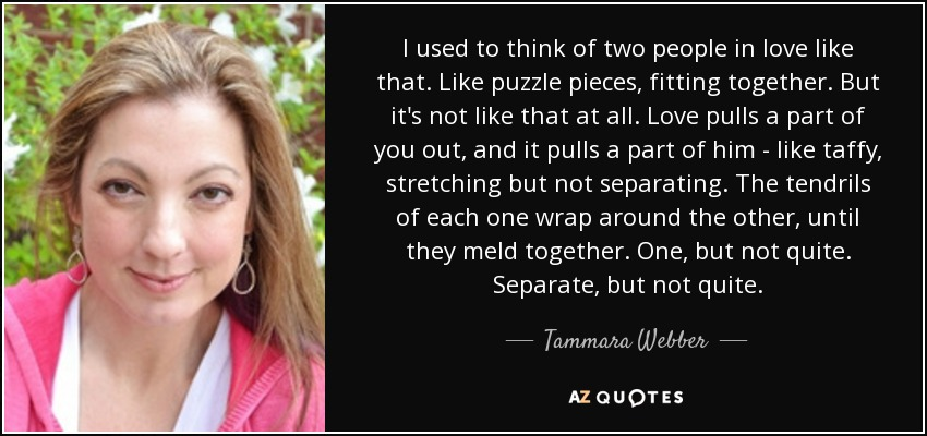 Tammara Webber Quote I Used To Think Of Two People In Love Like