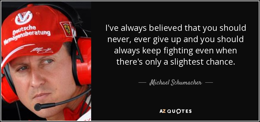 Top 25 Quotes By Michael Schumacher Of 59 A Z Quotes
