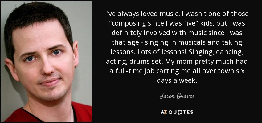 I've always loved music. I wasn't one of those