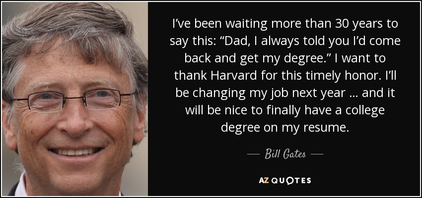 Bill Gates Quote Ive Been Waiting More Than 30 Years To Say This