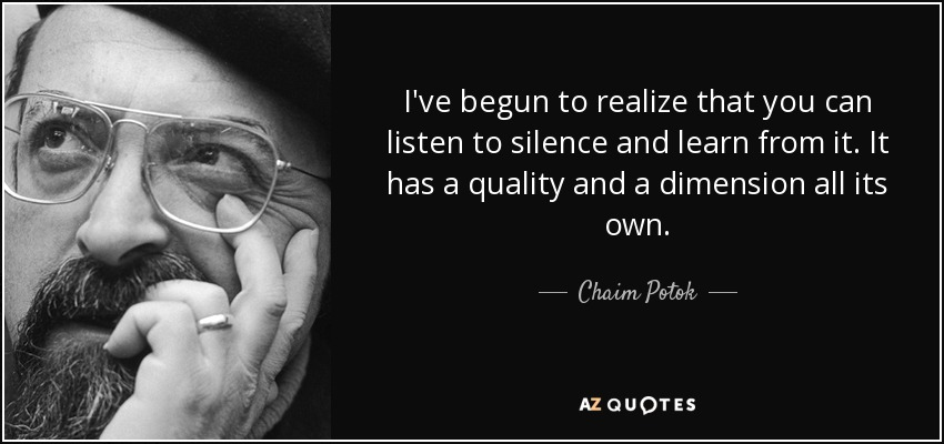 silence the chosen Chaim potok uses many different types of silence in the chosen he utilizes many of them to facilitate illustrating the characters' beliefs and emotions the silence helps to buoy the.