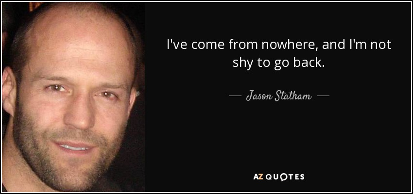 I Love You Jason Quotes : TOP 25 QUOTES BY JASON STATHAM (of 74) A-Z Quotes