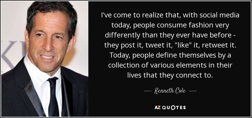 I've come to realize that, with social media today, people consume fashion very differently than they ever have before - they post it, tweet it,