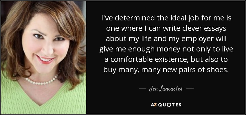 jen lancaster quote i ve determined the ideal job for me is one