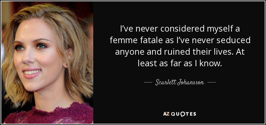 Scarlett Johansson Quote I Ve Never Considered Myself A