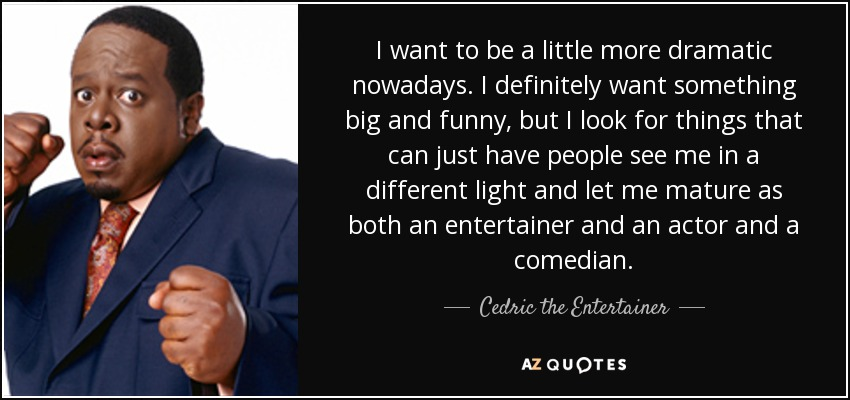 TOP 9 QUOTES BY CEDRIC THE ENTERTAINER