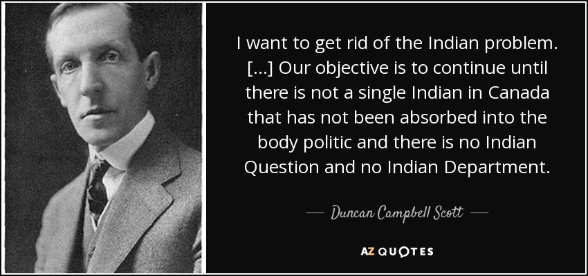Duncan Campbell Scott quote: I want to get rid of the ...