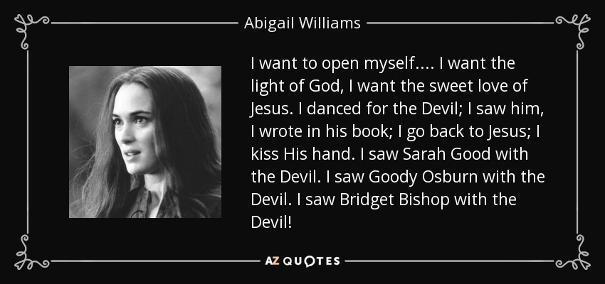 crucible abigail williams Free essay: abigail williams is manipulative and wants everything to go her way  she is the main character and causes trouble everywhere she goes.