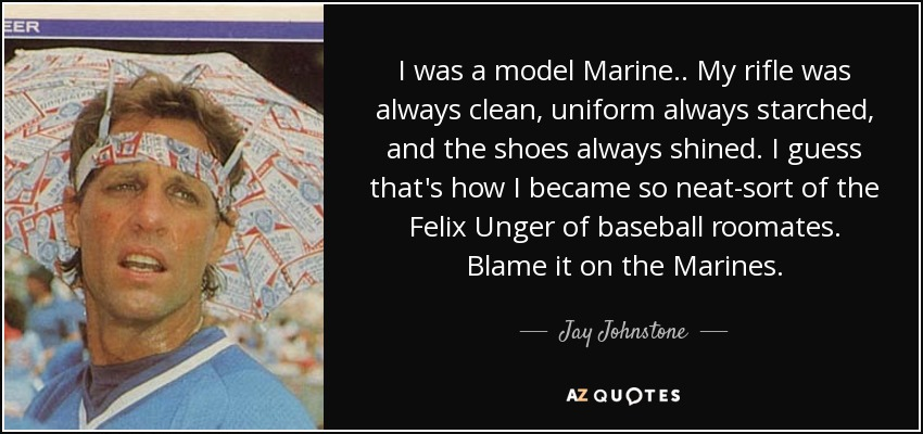 Jay Johnstone Quote I Was A Model Marine My Rifle Was Always Clean