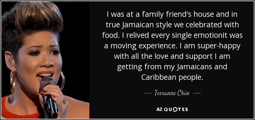 tessanne chin quote i was at a family friend s house and in true