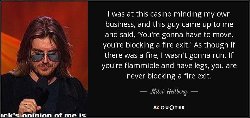 Mitch Hedberg Quote I Was At This Casino Minding My Own Business