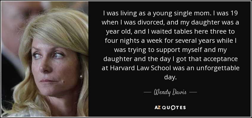 Wendy Davis Quote I Was Living As A Young Single Mom I Was