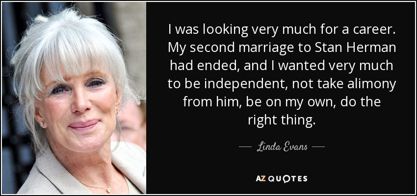 Linda Evans quote: I was looking very much for a career  My second