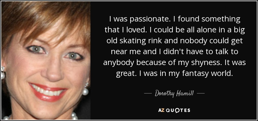 TOP 22 QUOTES BY DOROTHY HAMILL