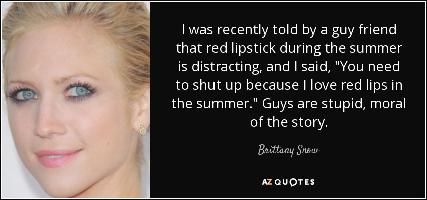 I Was Recently Told By A Guy Friend That Red Lipstick During The Summer Is  Distracting, And I Said,