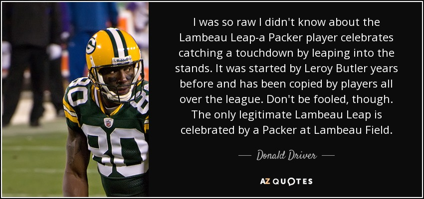 Top 7 Quotes By Donald Driver A Z Quotes