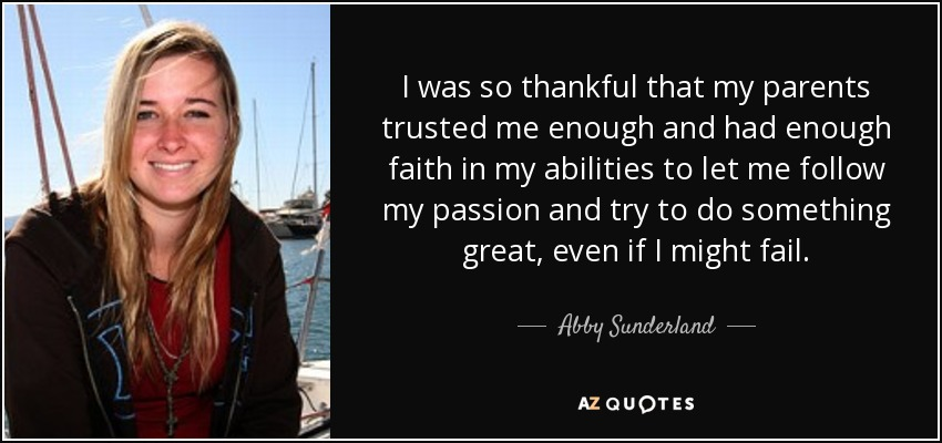 Abby Sunderland Quote I Was So Thankful That My Parents Trusted Me