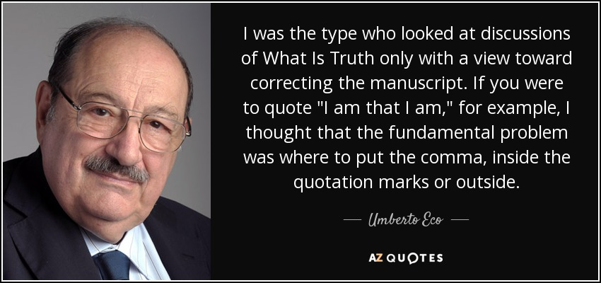 I was the type who looked at discussions of What Is Truth only with a view toward correcting the manuscript. If you were to quote