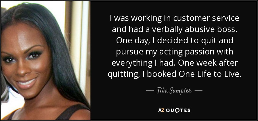 Tika Sumpter Quote I Was Working In Customer Service And Had A