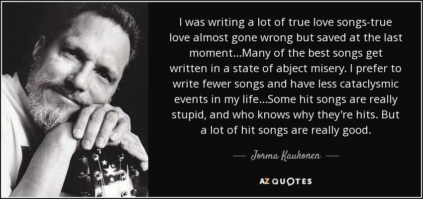 Jorma Kaukonen Quote I Was Writing A Lot Of True Love Songs True
