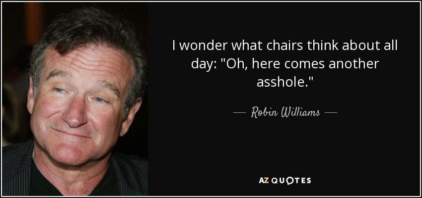 I wonder what chairs think about all day: