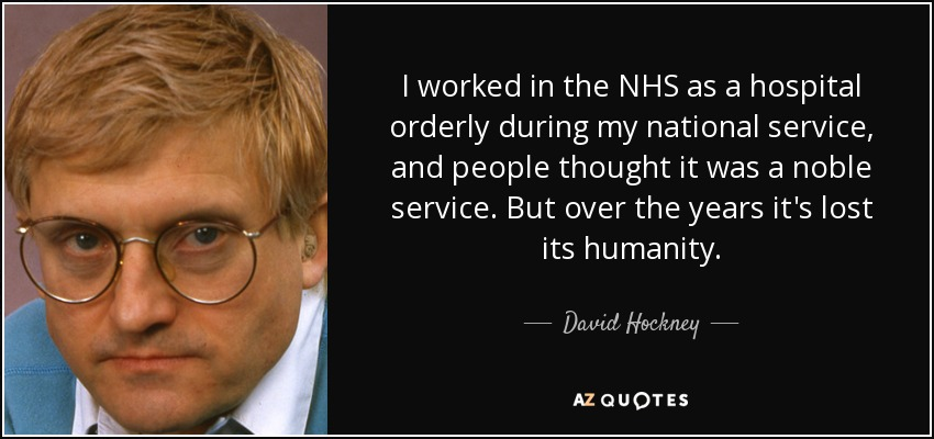 David Hockney Quote I Worked In The Nhs As A Hospital Orderly During