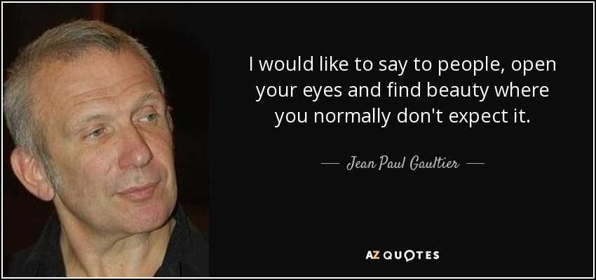 TOP 25 QUOTES BY JEAN PAUL GAULTIER (of 60)