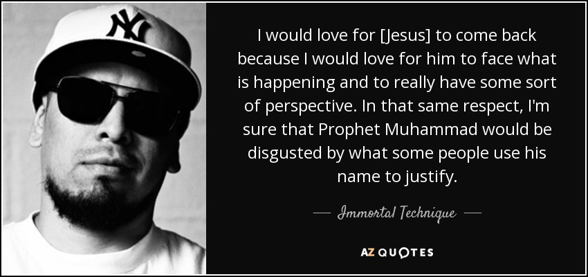 Immortal Technique Quote I Would Love For Jesus To Come Back