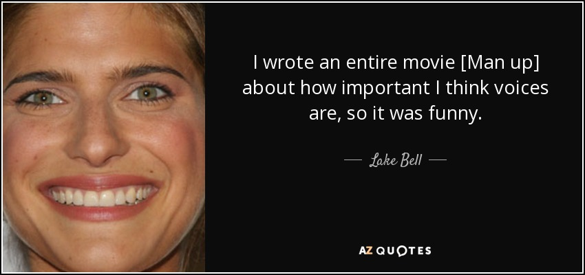 Lake Bell Quote I Wrote An Entire Movie Man Up About How Important