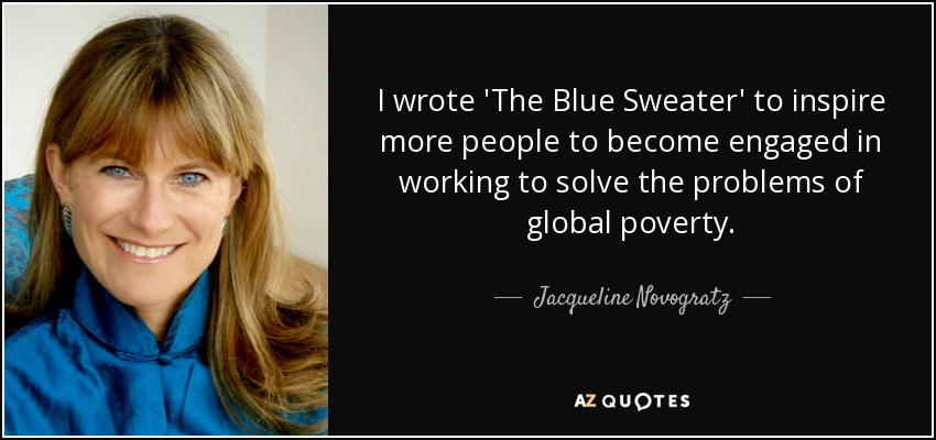 Jacqueline Novogratz quote: I wrote 'The Blue Sweater' to inspire ...