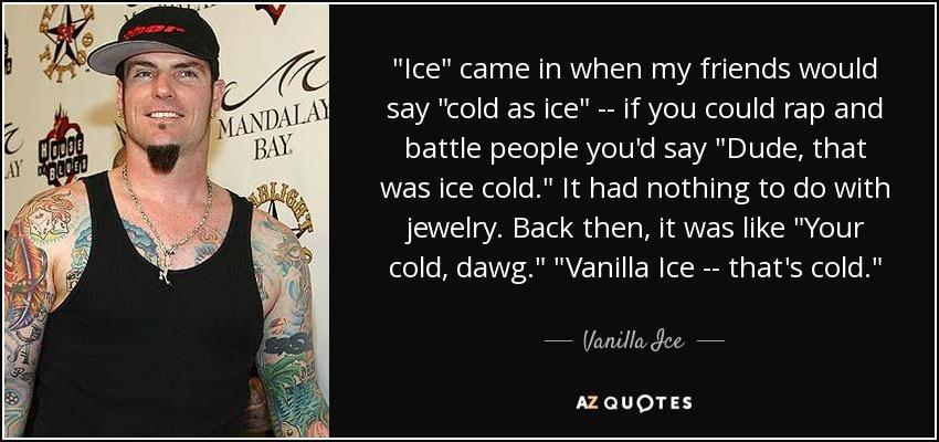 Vanilla Ice quote: \