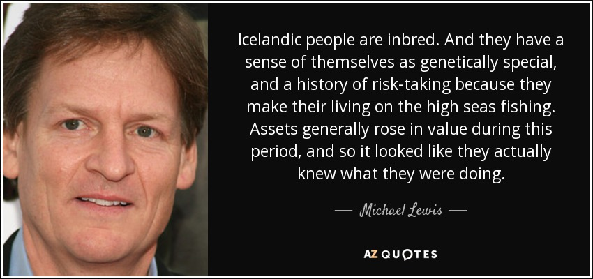 michael lewis quote icelandic people are inbred and they have a