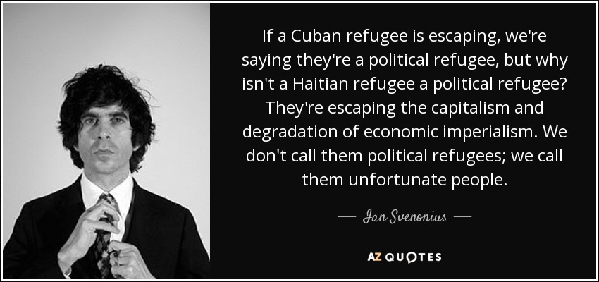 Refugee Quotes Cool Ian Svenonius Quote If A Cuban Refugee Is Escaping We're Saying