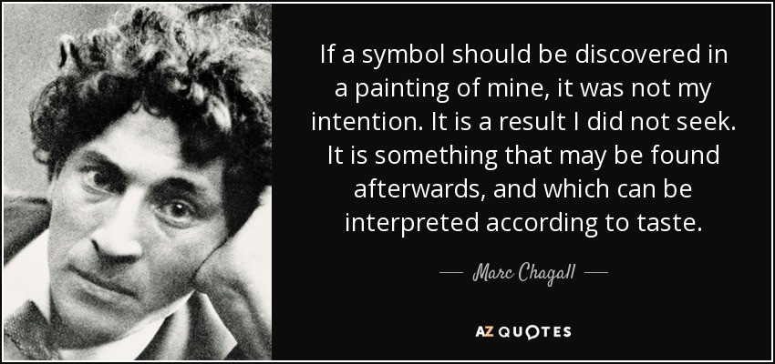 Marc Chagall Quote If A Symbol Should Be Discovered In A Painting Of