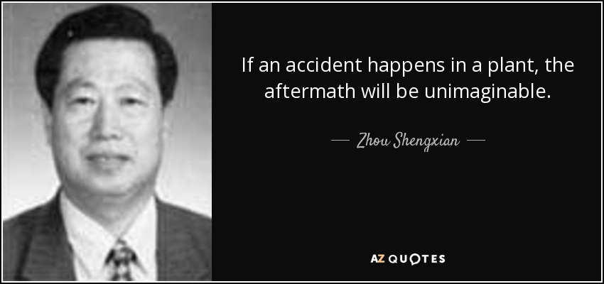 If an accident happens in a plant, the aftermath will be unimaginable. - Zhou Shengxian