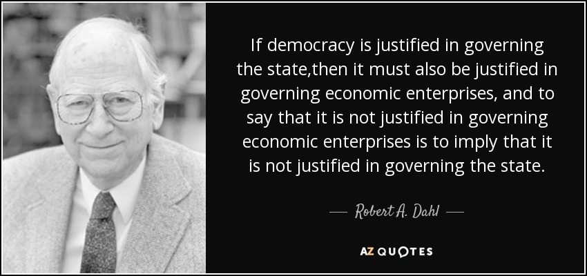 robert dahls on democracy essay The essay below, on robert dahl's role as mentor and his intellectual relationship with the left was written by jeff isaac, professor of political science at the.