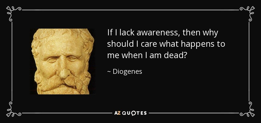 Diogenes Quote If I Lack Awareness Then Why Should I Care What