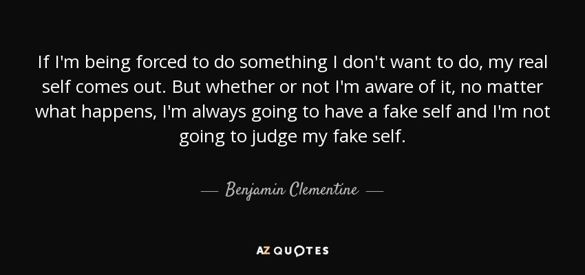 Benjamin Clementine Quote If Im Being Forced To Do Something I Don