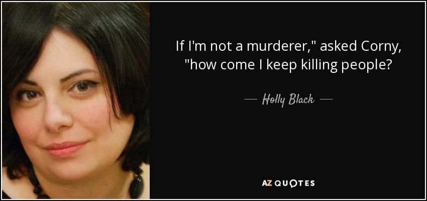 If I'm not a murderer,