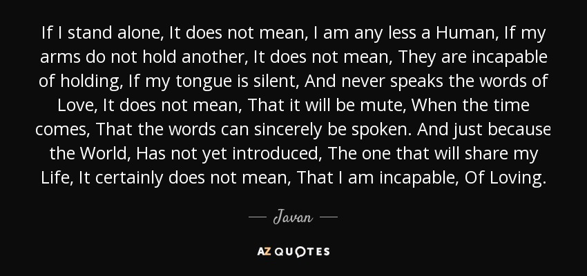 Javan Quote If I Stand Alone It Does Not Mean I Am