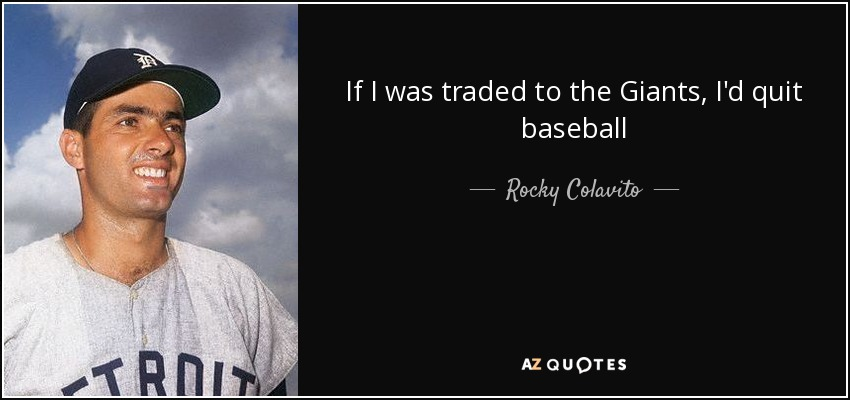 If I was traded to the Giants, I'd quit baseball - Rocky Colavito