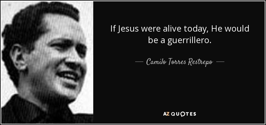 Political Poster.Colombia rebel priest Camilo Torres.Inspirational quote.q0973