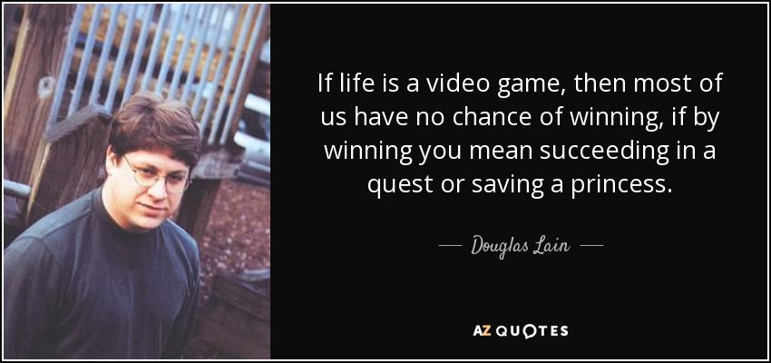 The Best Life Is Like A Video Game Quote Pics