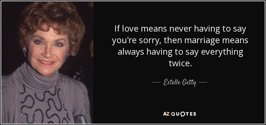 love is never having to say your sorry