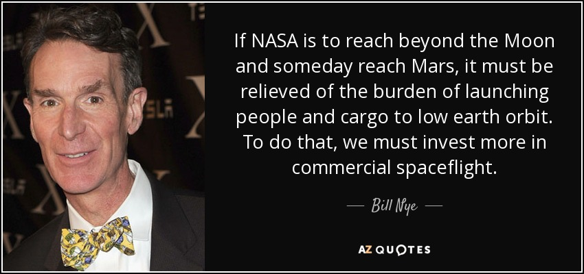 Bill Nye Quote If Nasa Is To Reach Beyond The Moon And Someday