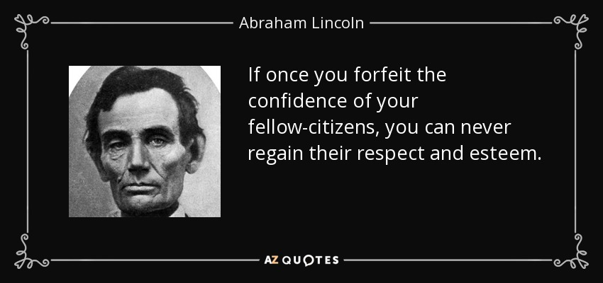 Abraham Lincoln Quote If Once You Forfeit The Confidence Of Your