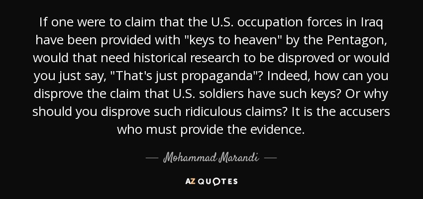 If one were to claim that the U.S. occupation forces in Iraq have been provided with