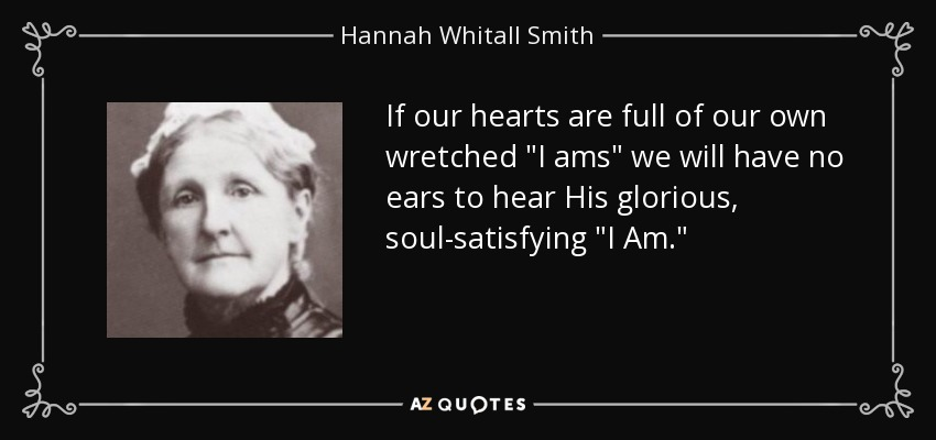 If our hearts are full of our own wretched