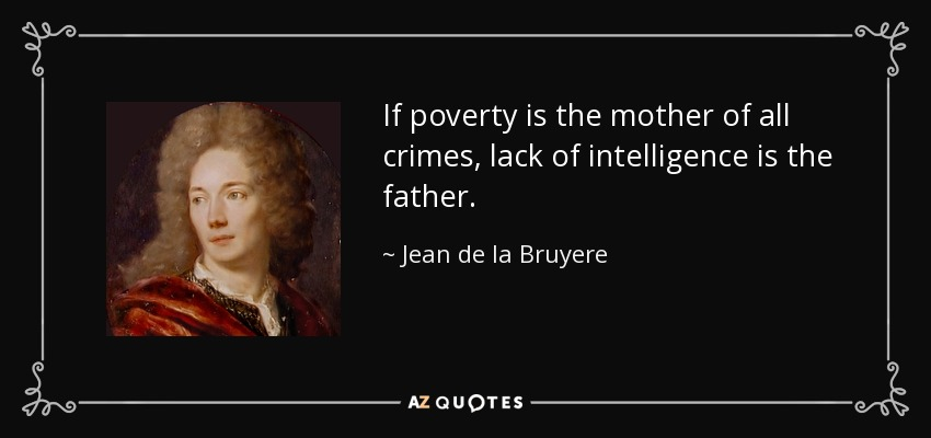 poverty is the mother of crime