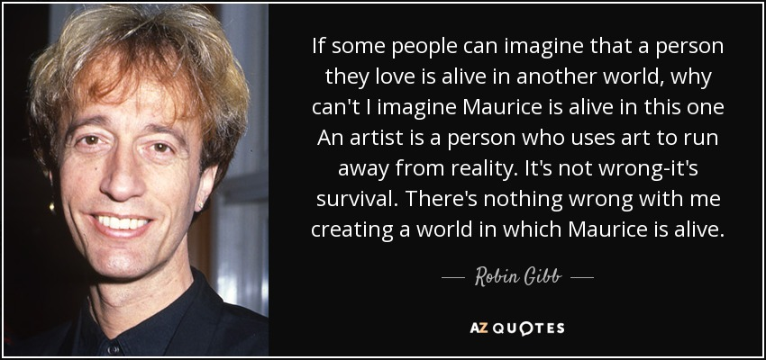 Robin Gibb Quote If Some People Can Imagine That A Person They Love